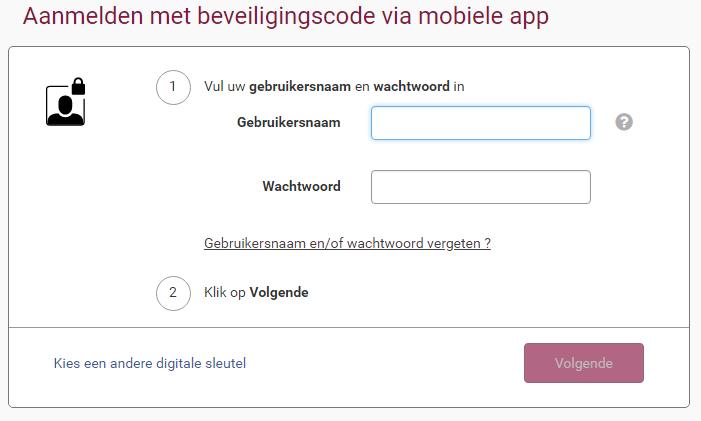 Aanmelden via mobiele app: geef uw gebruikersnaam en wachtwoord op. Klik daarna op volgende.